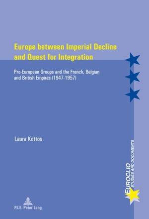 Europe between Imperial Decline and Quest for Integration af Laura Kottos