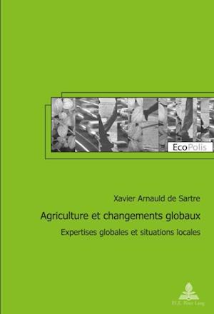 Agriculture et changements globaux af Xavier Arnauld de Sartre