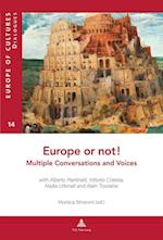 Europe or Not! Multiple Conversations and Voices (Europe Des Cultures/Europe of Cultures, nr. 14)
