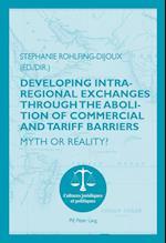 Developing Intra-Regional Exchanges Through the Abolition of Commercial and Tariff Barriers/L'Abolition des Barrieres Commerciales et Tarifaires dans la Region de l'Ocean Indien (Cultures Juridiques Et Politiques, nr. 10)