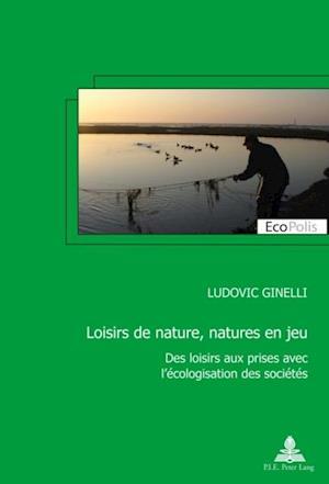 Jeux de nature, natures en jeu af Ludovic Ginelli