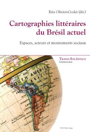 Cartographies litteraires du Bresil actuel