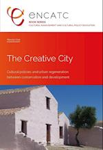 The Creative City (Cultural Management and Cultural Policy Education, nr. 2)