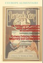 La restauration ferroviaire entre representations et consommations / Railway Catering Between Imaginary and Consumption