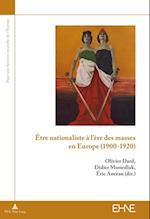 Etre Nationaliste A L'Ere Des Masses En Europe (1900-1920)