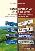 Parlons Vin ! / Sprechen Wir Ueber Wein! af Dietrich Ellger, Paul Laveau