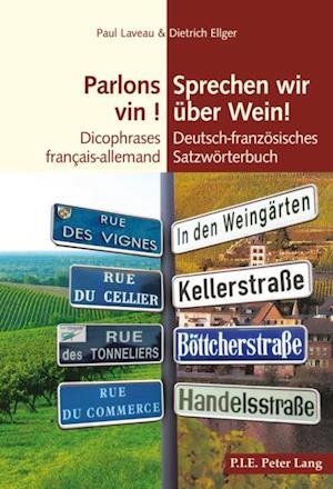 Parlons vin !/Sprechen wir ueber Wein! af Dietrich Ellger, Paul Laveau