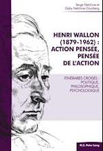 Henri Wallon (1879-1962) : action pensee, pensee de l'action af Gaby Netchine-Grynberg, Serge Netchine
