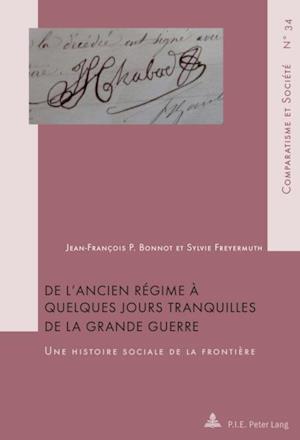 De l'Ancien Regime a quelques jours tranquilles de la Grande Guerre af Sylvie Freyermuth, Jean-Francois P. Bonnot