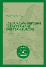 Labour Law Reforms in Eastern and Western Europe (Cultures Juridiques Et Politiques, nr. 12)
