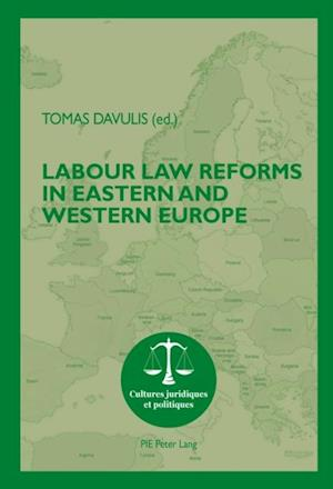 Labour Law Reforms in Eastern and Western Europe