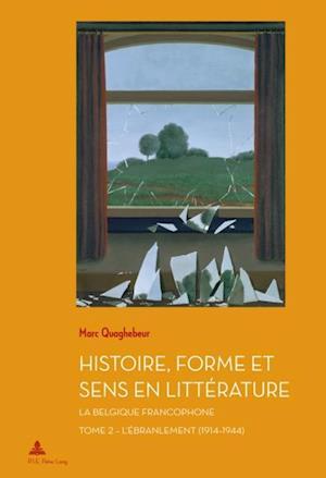 Histoire, Forme et Sens en Litterature af Marc Quaghebeur