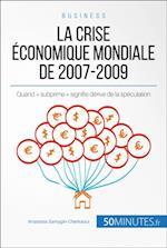 La crise economique mondiale de 2007-2009 (Economie Business)