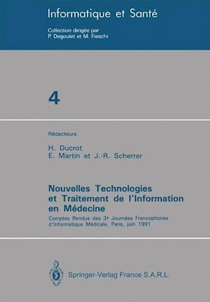 Nouvelles Technologies Et Traitement de L Information En Medecine: Comptes Rendus Des 3e Journees Francophones D Informatique Medicale, Paris, Juin 19