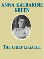 Chief Legatee af Anna Katharine Green