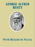 With Buller in Natal, Or, a Born Leader af George Alfred Henty