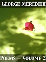 Poems - Volume 2 af George Meredith
