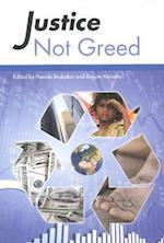 Justice Not Greed