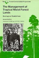The Management of Tropical Moist Forest Lands