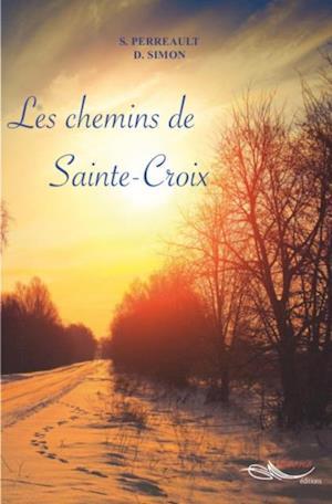 Les chemins de Sainte-Croix af Dominique Simon, Stephanie Perreault