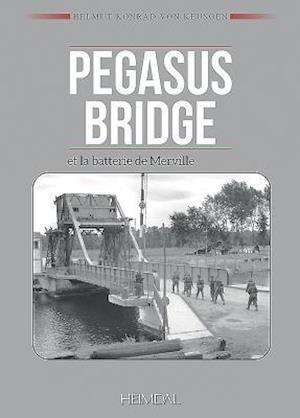 Bog, hardback Pegasus Bridge Et La Batterie De Merville af Helmut Konrad Von Keusgen