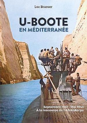 U-Boote En Mediterranee  Tome 1
