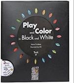Play and Color in Black and White [With Sticker(s)]