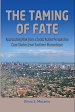 The Taming of Fate: Approaching Risk from a Social Action Perspective Case Studies from Southern Mozambique