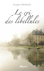 Le cri des libellules af Jacques Nicolas