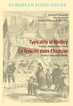 Typicality in History / La typicite dans l'histoire (L'europe Alimentaire / European Food Issues/ Europa Alimentaria / L'europa Alimentare, nr. 4)