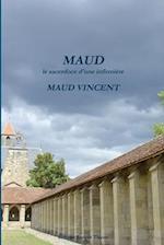 Maud, Le Sacerdoce D'Une Infirmiere