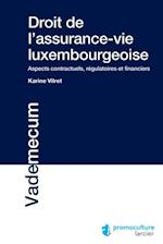 Droit de l'assurance-vie luxembourgeoise (Vademecum)