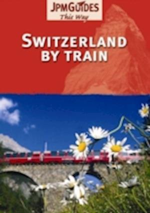 Bog, paperback Switzerland by Train af JPM Guides