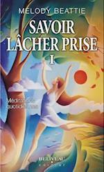 Savoir lacher prise 1 (Hors collection)