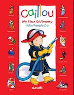 Jobs People Do (Caillou: My First Dictionary)