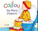 No More Diapers (Caillou: Hand-in-hand Series)