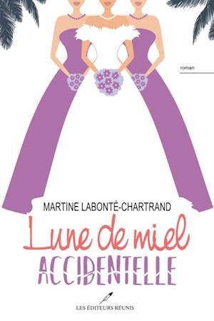 Lune de miel accidentelle af Martine Labonte-Chartrand