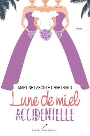 Lune de miel accidentelle af Martine Labonte-Chartrand