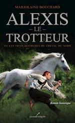 Alexis le Trotteur af Marjolaine Bouchard