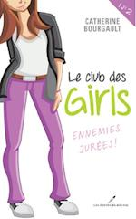 Le Club des girls  02 : Ennemies jurees!