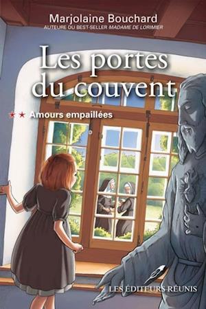 Les portes du couvent 02 : Amours empaillees af Marjolaine Bouchard