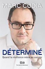 Determine : Quand la resilience mene au succes af Marc Cudia