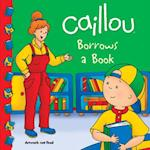 Caillou Borrows a Book