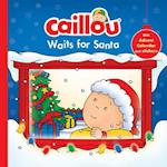 Caillou Waits for Santa