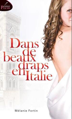 Dans de beaux draps en Italie af Melanie Fortin