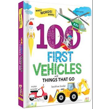 100 First Vehicles and Things That Go