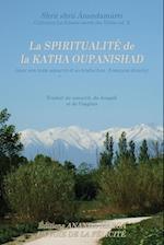 La Spiritualite de La Katha Oupanishad (Avec Son Texte Sanscrit Et Sa Traduction Directe En Francais) (La Science Sacree Des Vedas, nr. 2)