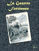 La Gazette Forteenne Volume 1