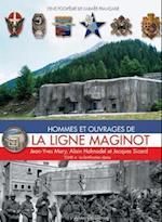 Hommes Et Ouvrages de la Ligne Maginot, Tome Quatre af Alain Hohnadel, Jean-Yves Mary, Jacques Sicard