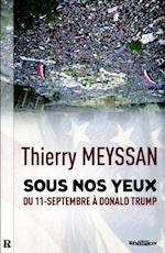 Sous nos yeux   Du 11 septembre a Donald Trump af Thierry Meyssan